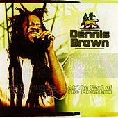 At The Foot of the Mountain by Dennis Brown