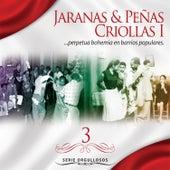 JARANAS & PEÑAS CRIOLLAS I - Karamanduka, Montes Y Manrique, La Palizada, El Embrujo… - Serie Orgullosos – Vol. 3 by Various Artists
