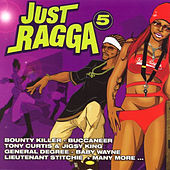 Play & Download Just Ragga Volume 5 by Various Artists | Napster