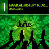 Magical Mistery Tour… To The Andes - THE BEATLES COLLECTION by Hijos Del Sol