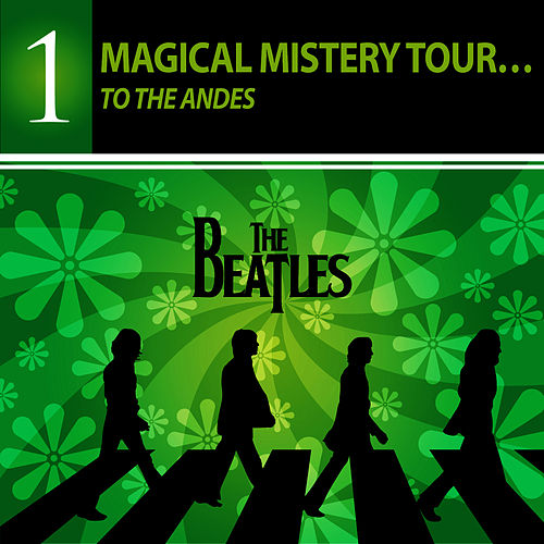 Play & Download Magical Mistery Tour… To The Andes - THE BEATLES COLLECTION by Hijos Del Sol | Napster