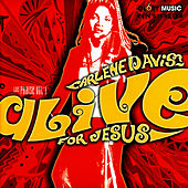 Play & Download Alive For Jesus by Carlene Davis | Napster