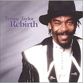 Play & Download Rebirth by Tyrone Taylor | Napster