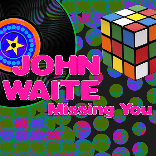 Missing You (Re-Recorded / Remastered Versions) by John Waite