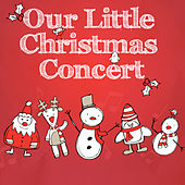 Play & Download Our Little Christmas Concert (With Sing-a-Long Booklet) by Santa's Little Helpers | Napster