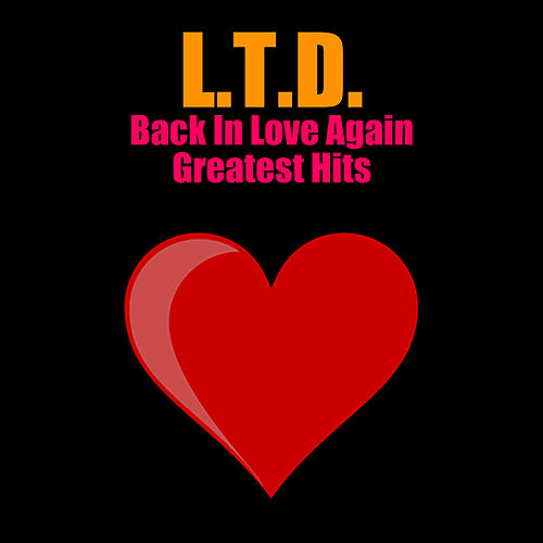 Play & Download Back In Love Again - Greatest Hits by L.T.D. | Napster