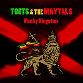 Funky Kingston (Re-Recorded / Remastered) by Toots and the Maytals