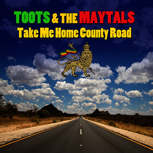 Play & Download Take Me Home Country Road by Toots and the Maytals | Napster