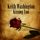 Play & Download Kissing You (Re-Recorded / Remastered) by Keith Washington | Napster