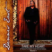 Play & Download Take My Heart (Volume 1) by Dennis East | Napster