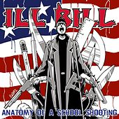 Play & Download The Anatomy Of A School Shooting by Ill Bill | Napster