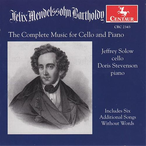Mendelssohn, Felix: Cello Music (Complete) by Various Artists