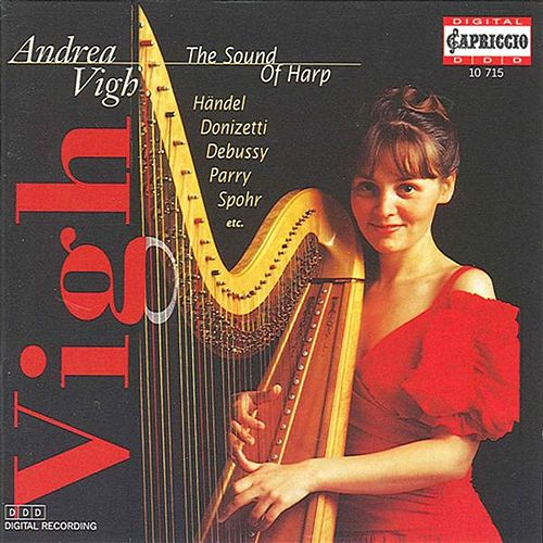 Play & Download Vigh, Andrea: The Sound of Harp by Andrea Vigh | Napster