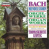 Play & Download Mendelssohn & Bach: Organ Works by Ullrich Bohme | Napster
