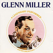 Play & Download Legendary Performer by Glenn Miller | Napster
