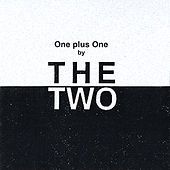 Play & Download One Plus One by the Two by Two | Napster