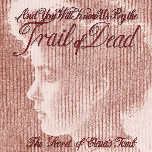 Play & Download The Secret Of Elena's Tomb by ...And You Will Know Us By the Trail of Dead | Napster