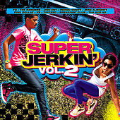 Play & Download Super Jerkin Vol. 2 by Various Artists | Napster