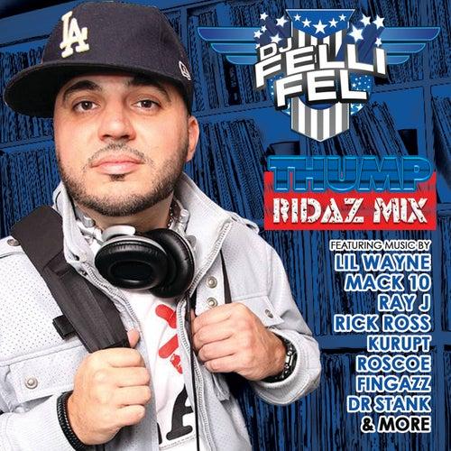 DJ Felli Fel Presents the Thump Ridaz Mix by Various Artists