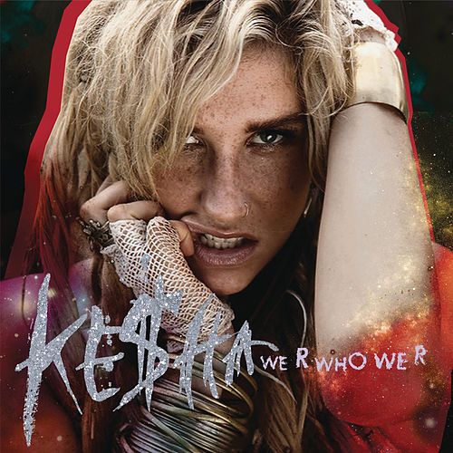 We R Who We R by Kesha