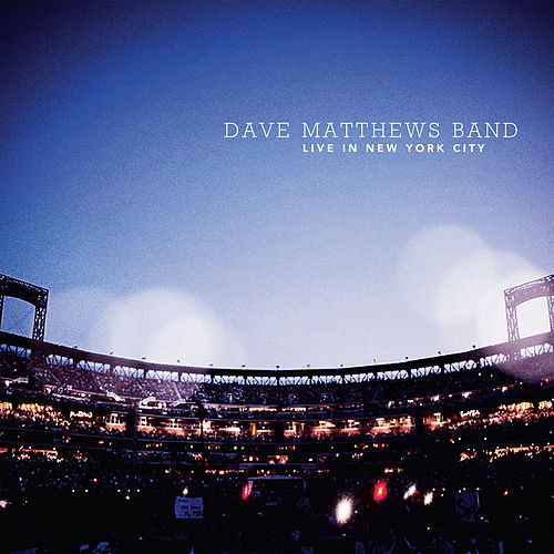 Live In New York City by Dave Matthews Band
