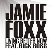 Play & Download Living Better Now by Jamie Foxx | Napster