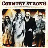 Play & Download Country Strong (Original Motion Picture Soundtrack) by Various Artists | Napster