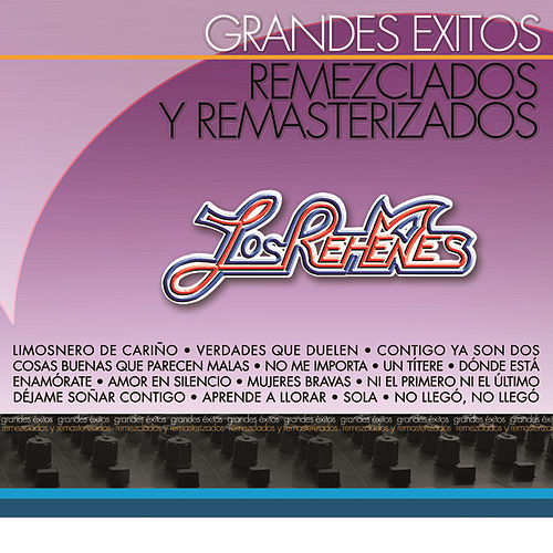 Play & Download Grandes Éxitos Remezclados Y Remasterizados by Los Rehenes | Napster