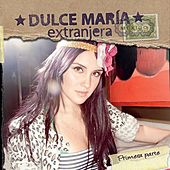 Play & Download Extranjera - Primera Parte by Dulce Maria | Napster