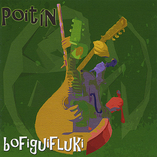 Play & Download Bofiguifluki by Poitín | Napster