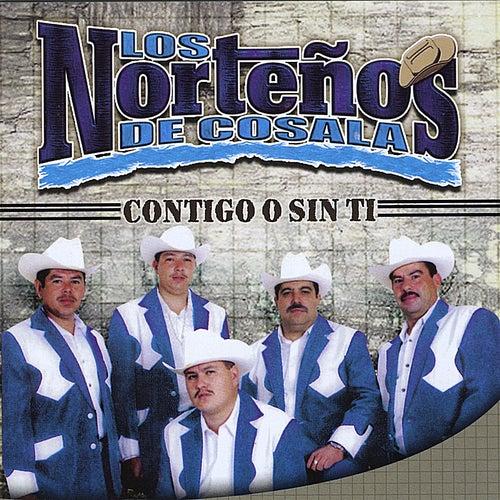 Play & Download Contigo O Sin Ti by Los Norteños De Cosala | Napster