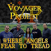Where Angels Fear To Tread by The Voyager Project