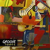 Play & Download Groove Tones by Mike Murray | Napster