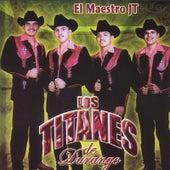 El Maestro JT by Los Titanes De Durango
