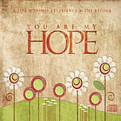 Play & Download You Are My Hope [Live] by Refuge | Napster