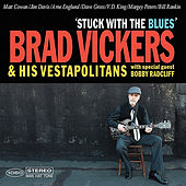 Play & Download Stuck with the Blues by Brad Vickers | Napster