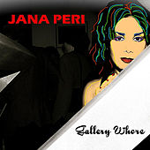 Gallery Whore by Jana Peri