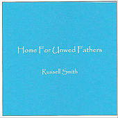 Play & Download Home For Unwed Fathers - Single by Russell Smith | Napster