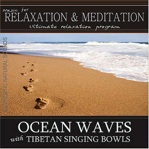 Ocean Waves with Tibetan Singing Bowls: Music for Relaxation and Meditation by Music For Relaxation