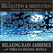 Play & Download Relaxing Rain Ambience with Tibetan Singing Bowls by Music For Relaxation | Napster