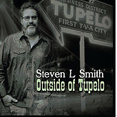 Play & Download Outside of Tupelo by Steven L Smith | Napster