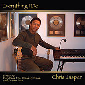 Everything I Do by Chris Jasper