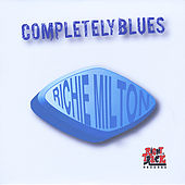 Play & Download Completely Blues by Richie Milton | Napster