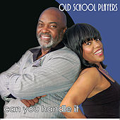 Play & Download Can You Handle It by Old School Players | Napster