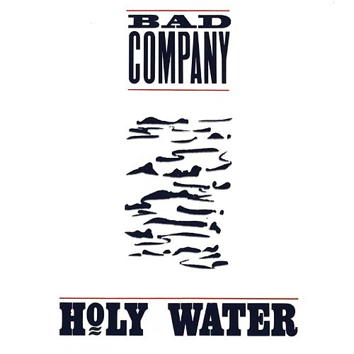 Holy Water by Bad Company