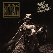 Play & Download Here Comes Trouble by Bad Company | Napster