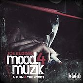Mood Muzik 4: A Turn 4 The Worst by Joe Budden