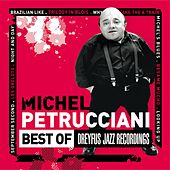 Play & Download Best Of Dreyfus Jazz Recordings by Michel Petrucciani | Napster