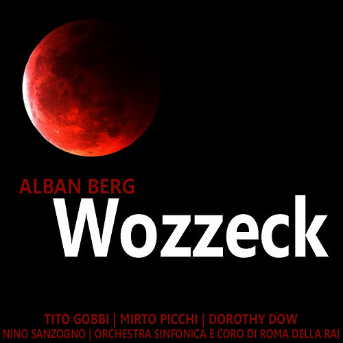 Play & Download Alban Berg: Wozzeck by Tito Gobbi | Napster