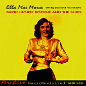 Play & Download Barrelhouse Boogie and the Blues by Ella Mae Morse | Napster